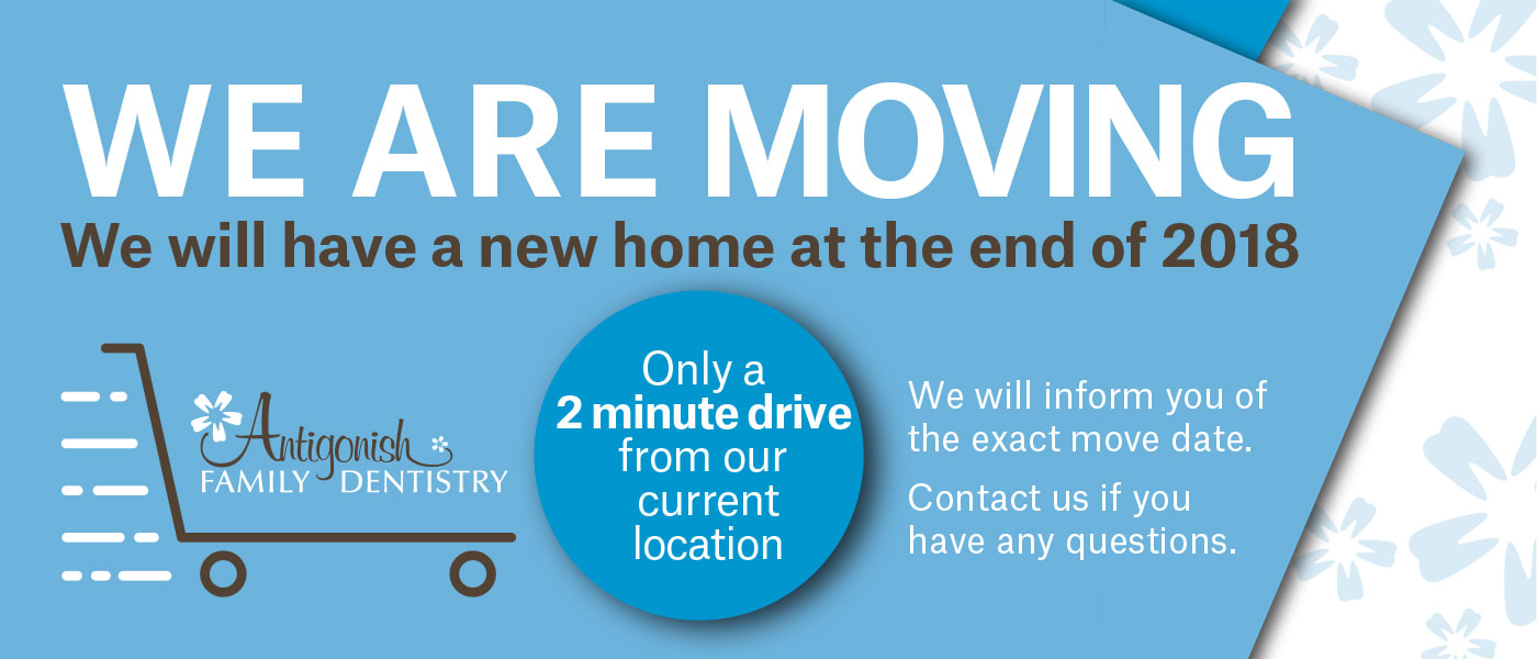 We're Moving, Antigonish Family Dentistry, Nova Scotia
